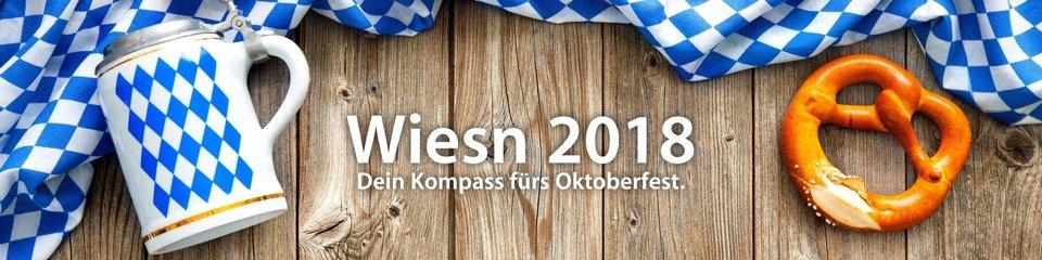 Wiesn 2018 - Dein Kompass fürs Oktoberfest
